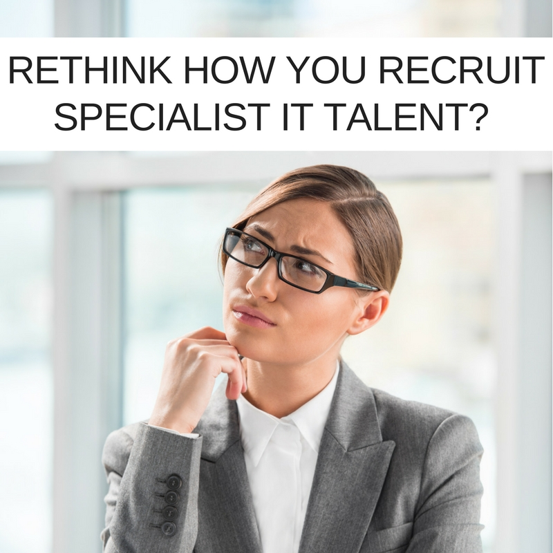 Is it time to rethink how you recruit specialist IT Talent?