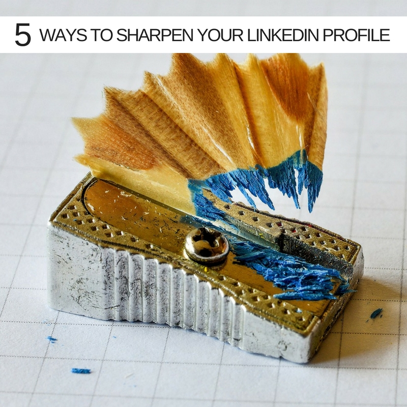 5 Quick tricks to sharpen up your LinkedIn profile