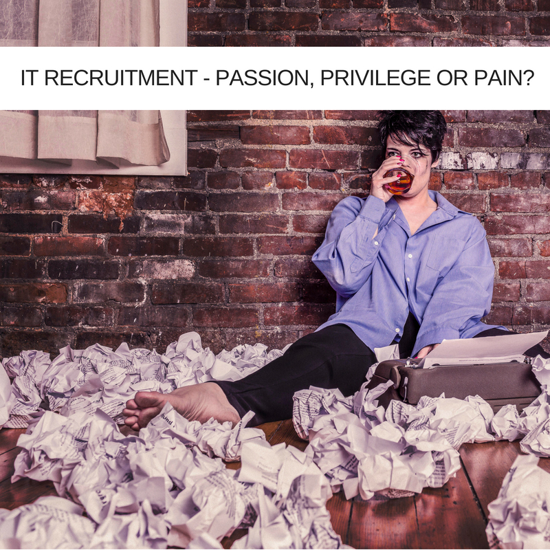IT-Recruitment---Passion-Privilege-or-Pain_