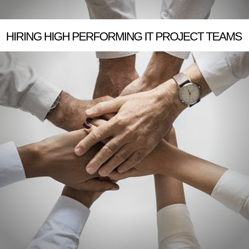 How-to-hire-high-performing-IT-Project-teams