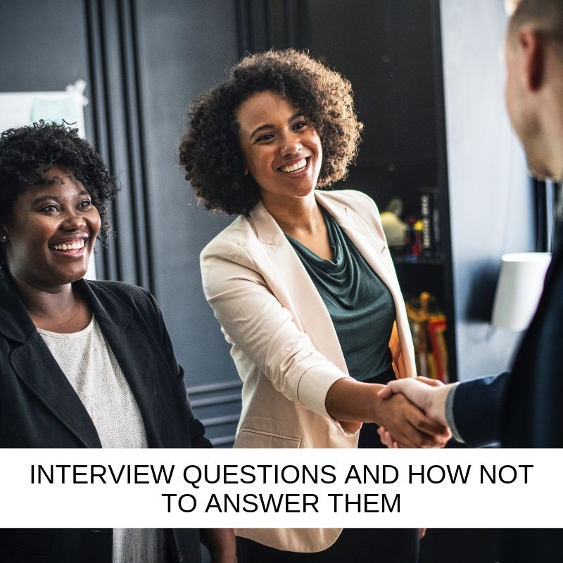 INTERVIEW-QUESTIONS-AND-HOW-NOT-TO-ANSWER-THEM