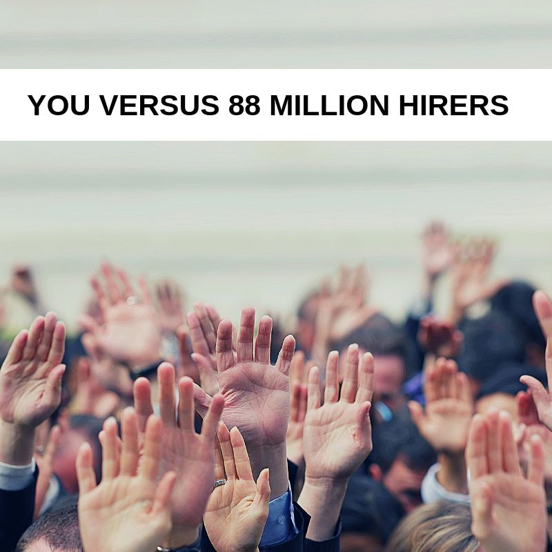 You-Versus-88-Million-Hirers