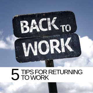 5 Tips for returning to work after the holidays