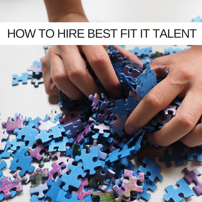 How to hire best fit IT Talent. The 7 step strategic partner checklist