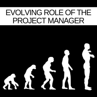 The evolving role of the Project Manager
