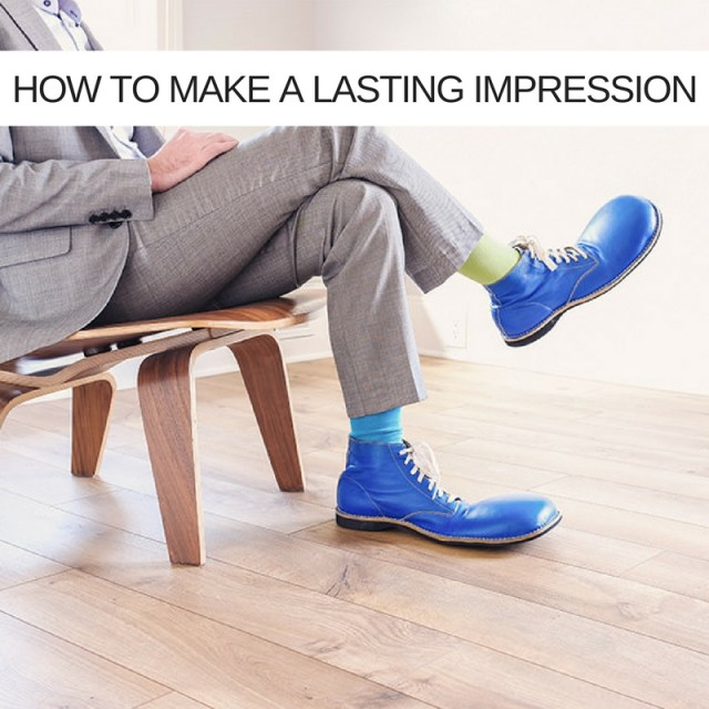 How to make a lasting impression