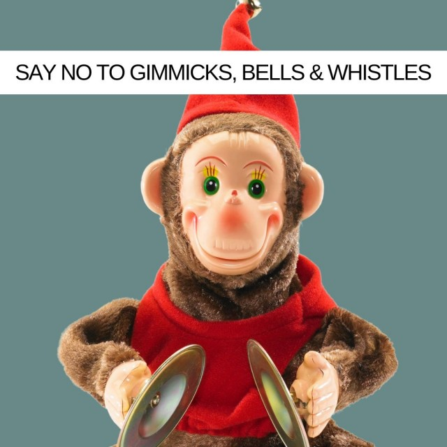 Say-No-To-Gimmicks-Bells--Whistles