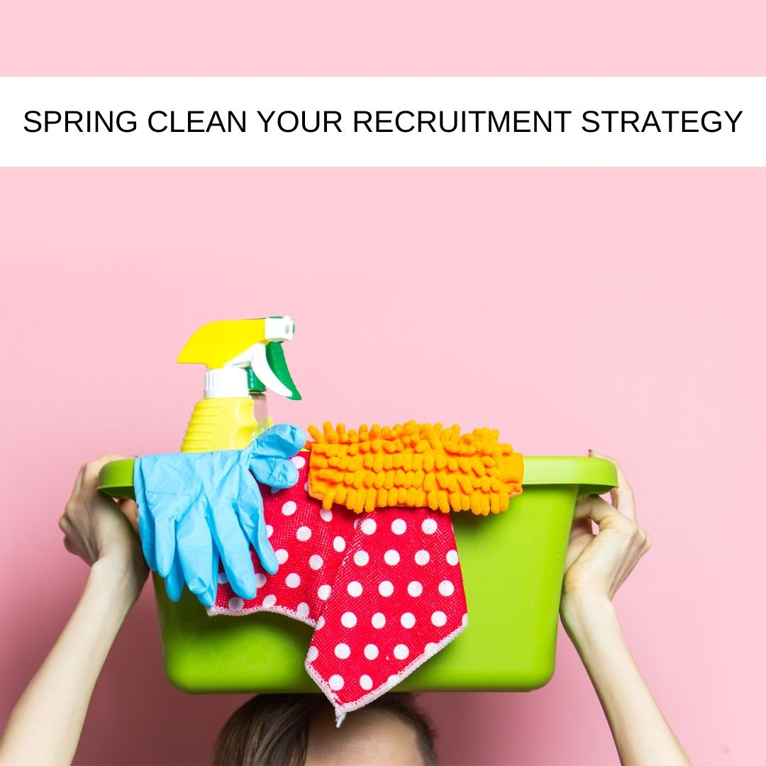 Spring-Clean-Your-Recruitment-Strategy