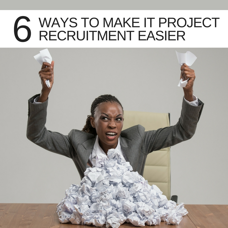 Six ways to make IT Project talent recruitment easier