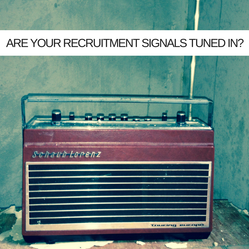 Are your recruitment signals tuned in?