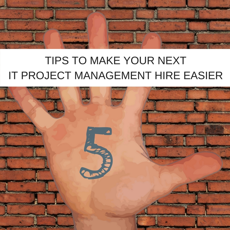 How to make your next IT project management hire less of a struggle
