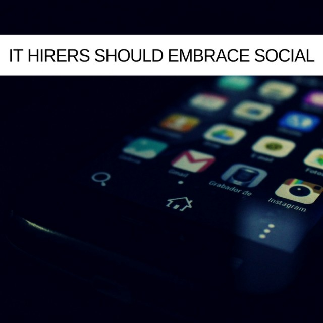 Why and how IT hirers should embrace social media