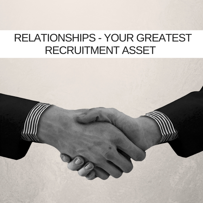 Relationships will be your greatest recruitment asset in 2017