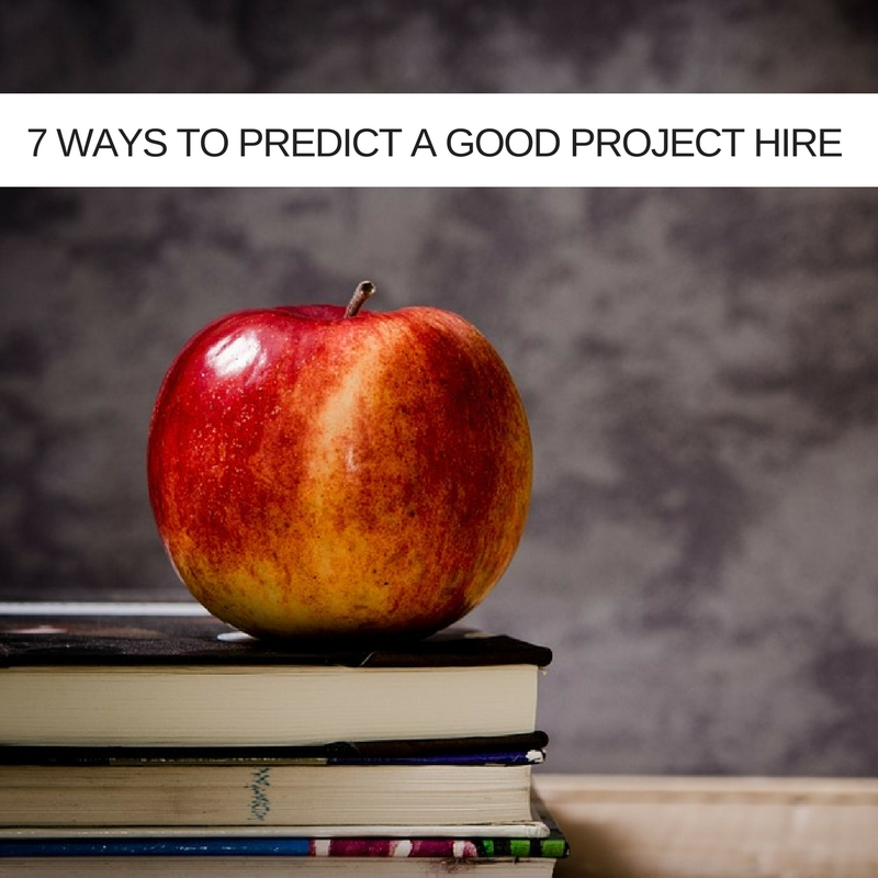 7 Ways To Predict A Good IT Project Hire. But First, Ignore Education